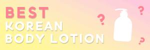 Best Korean body lotion