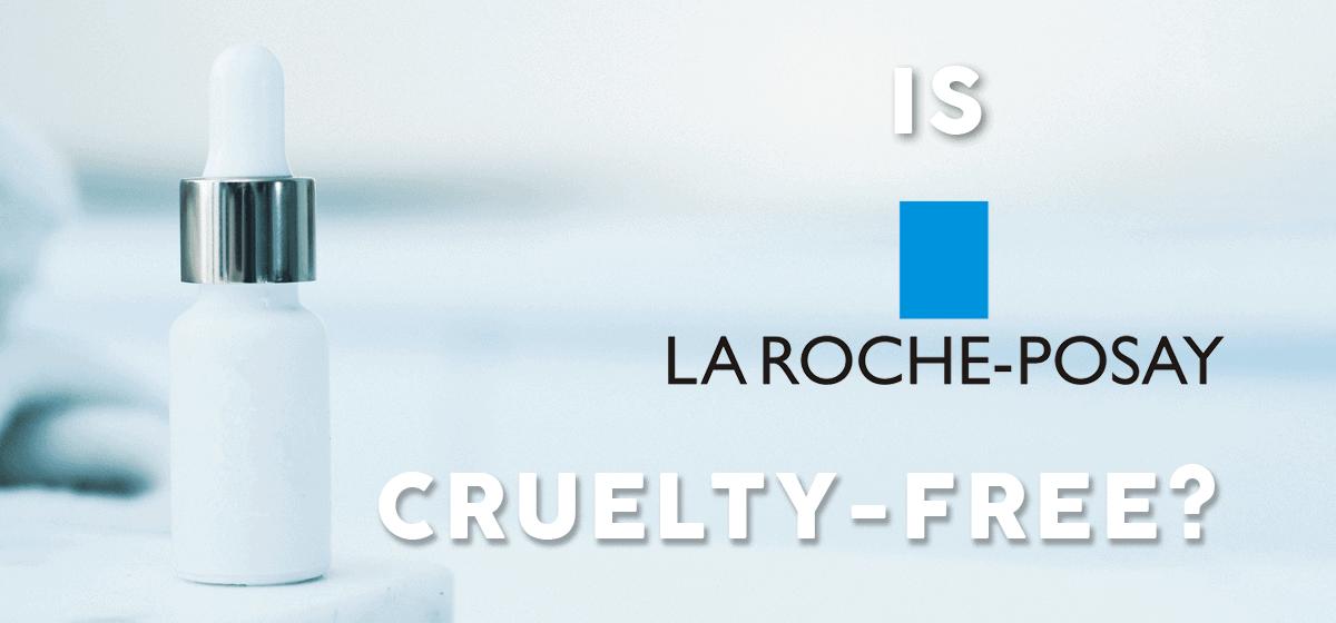 Is La Roche-Posay Cruelty Free